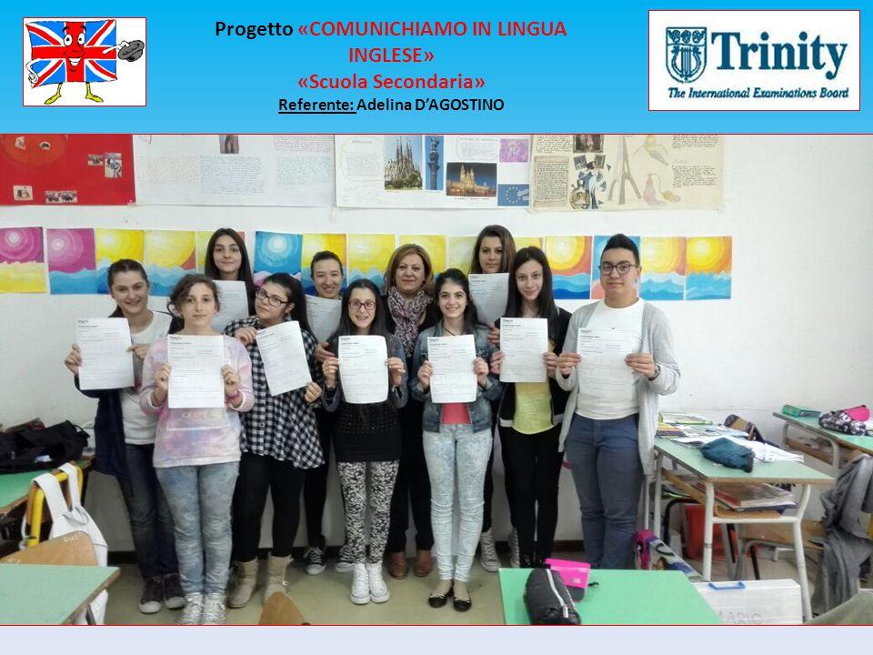 Progetto «COMUNICHIAMO IN LINGUA INGLESE» «Scuola Secondaria»