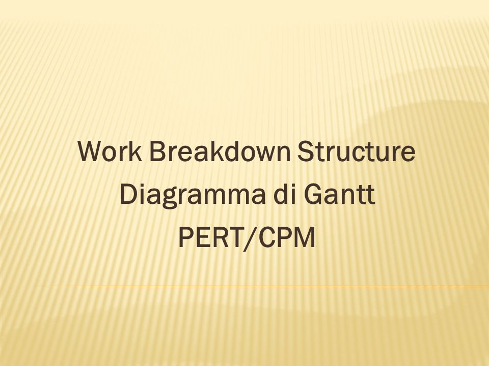 Work Breakdown Structure Diagramma di Gantt PERT/CPM