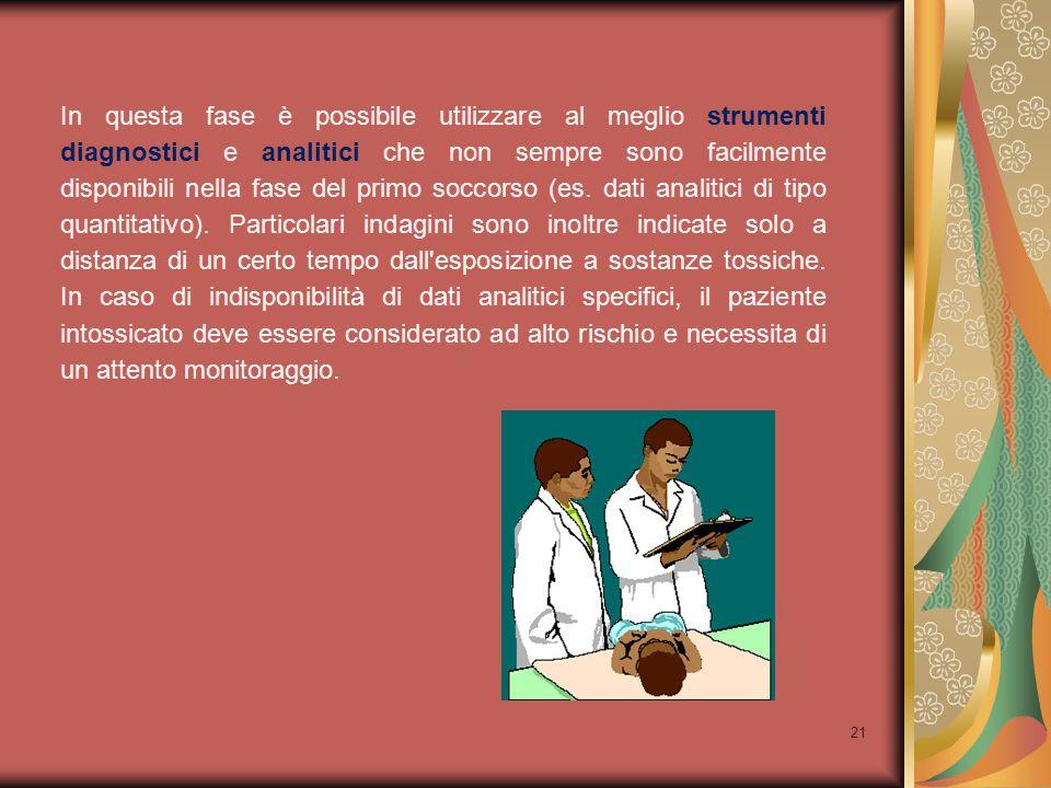 In questa fase è possibile utilizzare al meglio strumenti diagnostici e analitici che non sempre sono facilmente disponibili nella fase del primo soccorso (es.