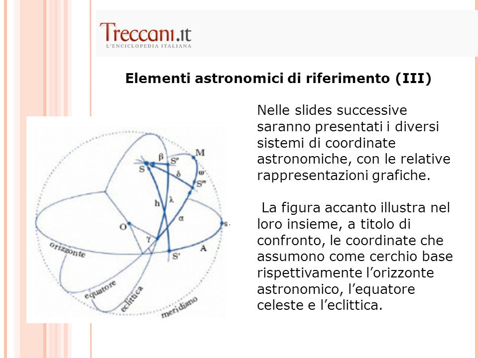 Elementi astronomici di riferimento (III)
