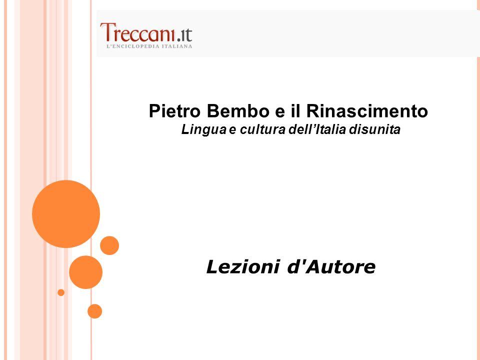 Pietro Bembo e il Rinascimento. Lingua e cultura dell'Italia disunita