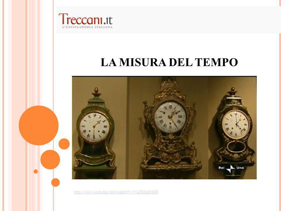 LA MISURA DEL TEMPO http://www.youtube.com/watch v=YsZEi2g6qG8