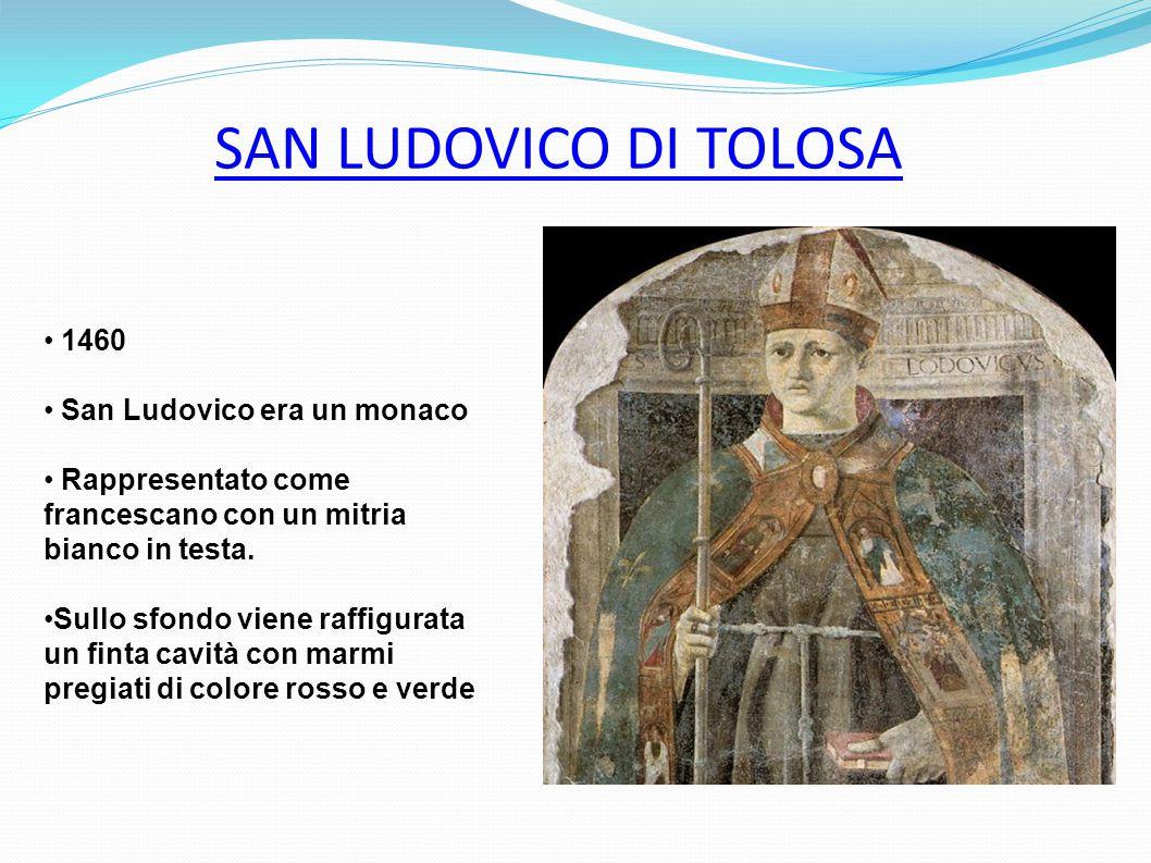 SAN LUDOVICO DI TOLOSA 1460 San Ludovico era un monaco