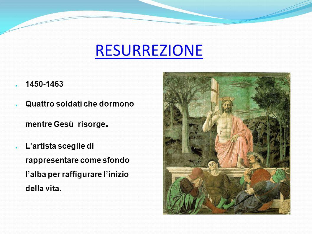 RESURREZIONE 1450-1463. Quattro soldati che dormono mentre Gesù risorge.