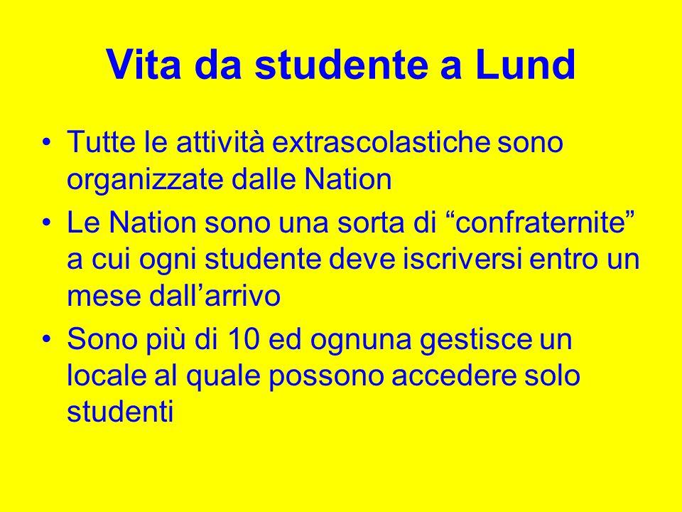 Vita da studente a Lund Tutte le attività extrascolastiche sono organizzate dalle Nation.