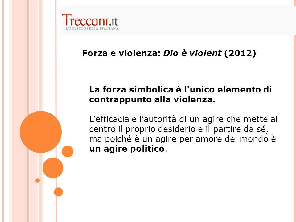Forza e violenza: Dio è violent (2012)