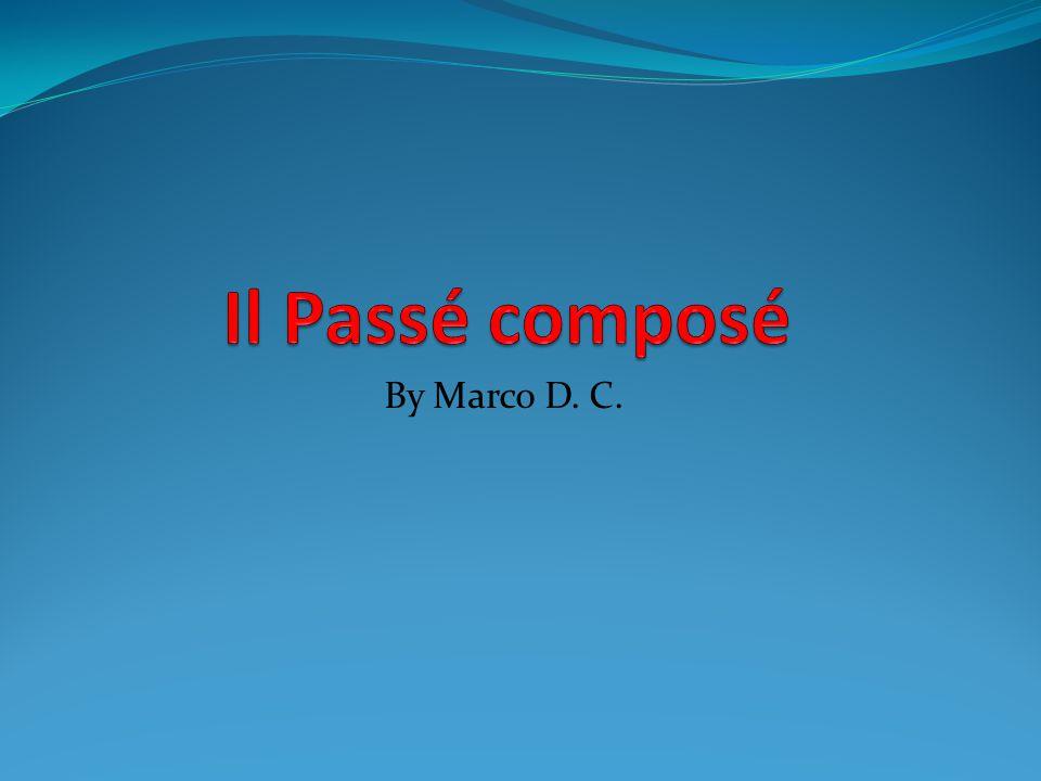 Il Passé composé By Marco D. C.