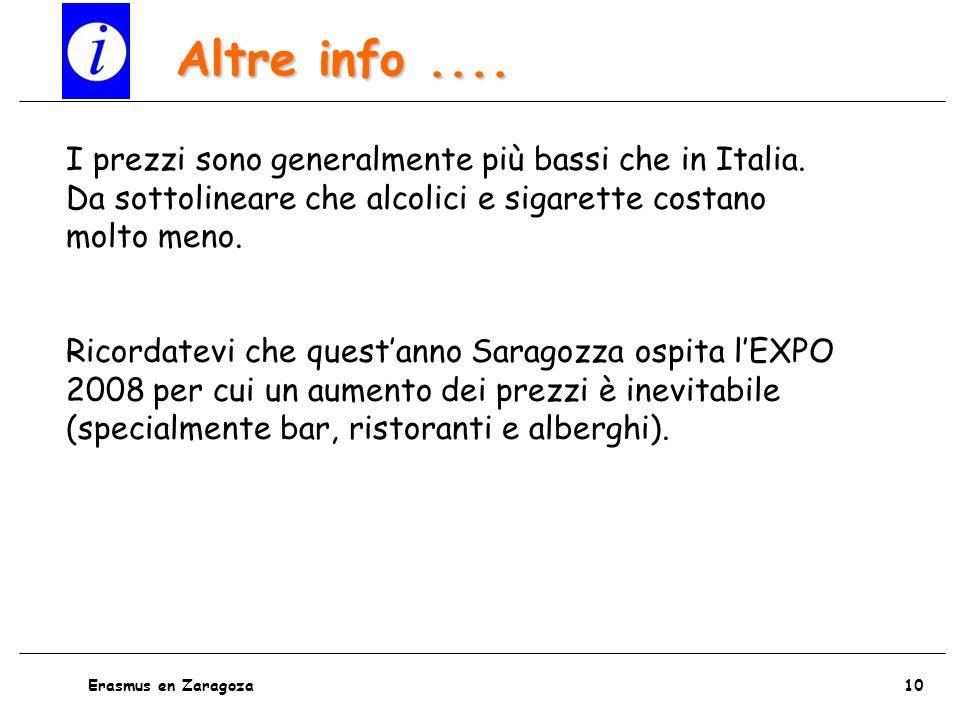 Altre info .... I prezzi sono generalmente più bassi che in Italia. Da sottolineare che alcolici e sigarette costano molto meno.