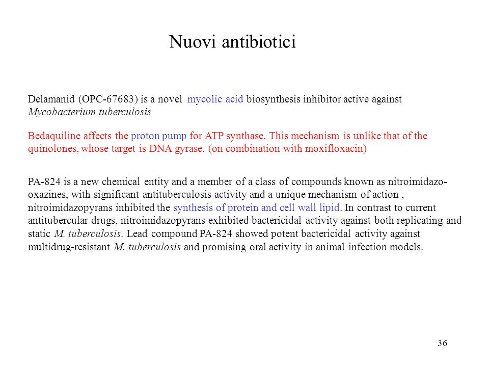 Nuovi antibiotici Delamanid (OPC-67683) is a novel mycolic acid biosynthesis inhibitor active against.