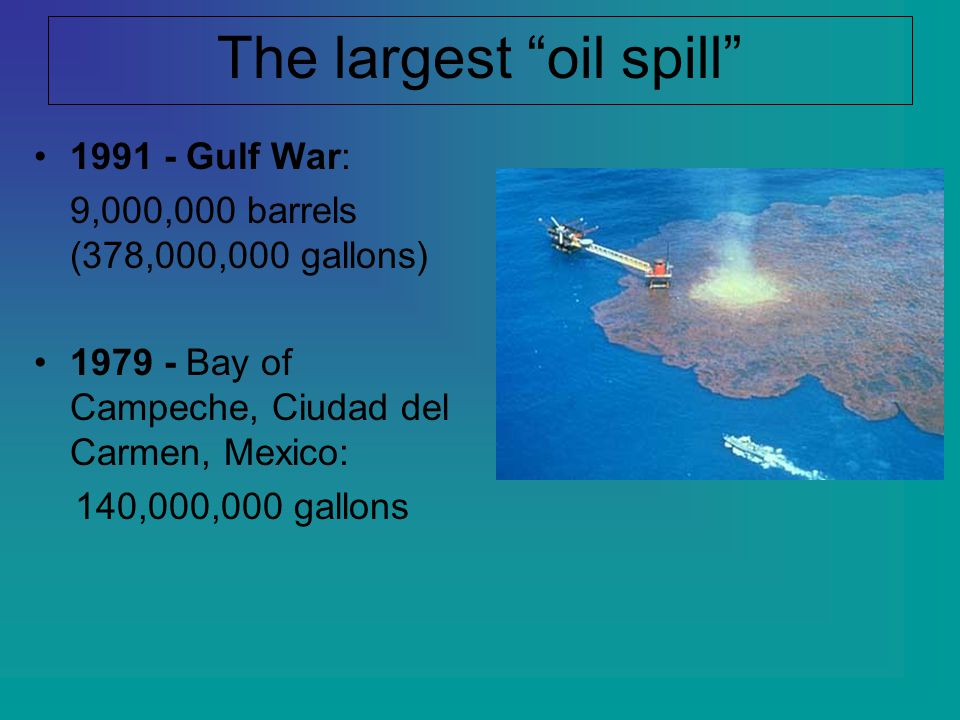 The largest oil spill