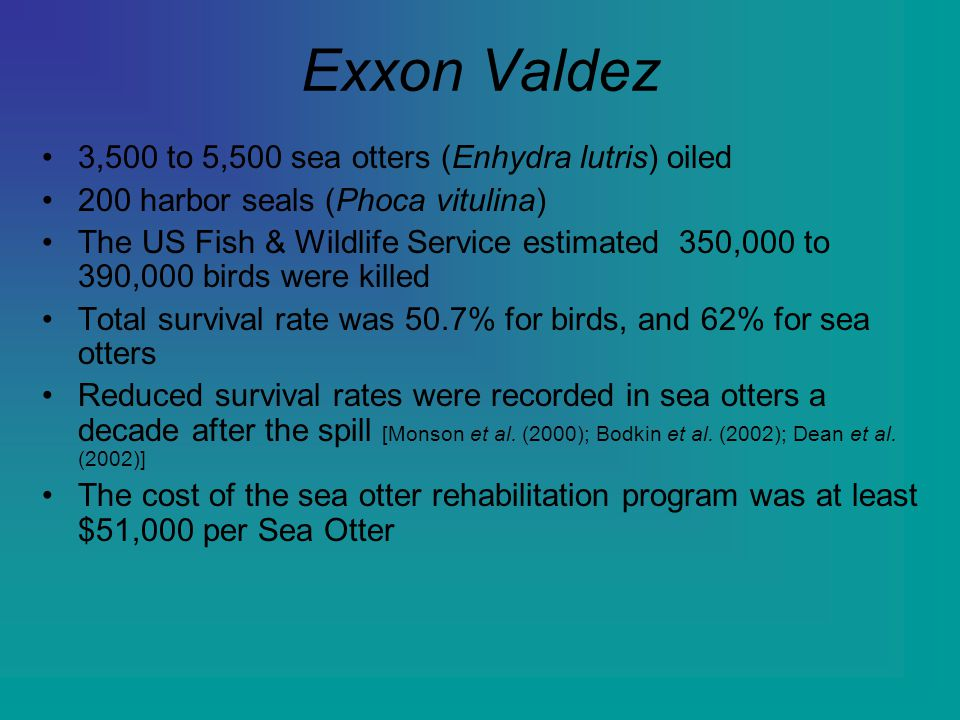 Exxon Valdez 3,500 to 5,500 sea otters (Enhydra lutris) oiled
