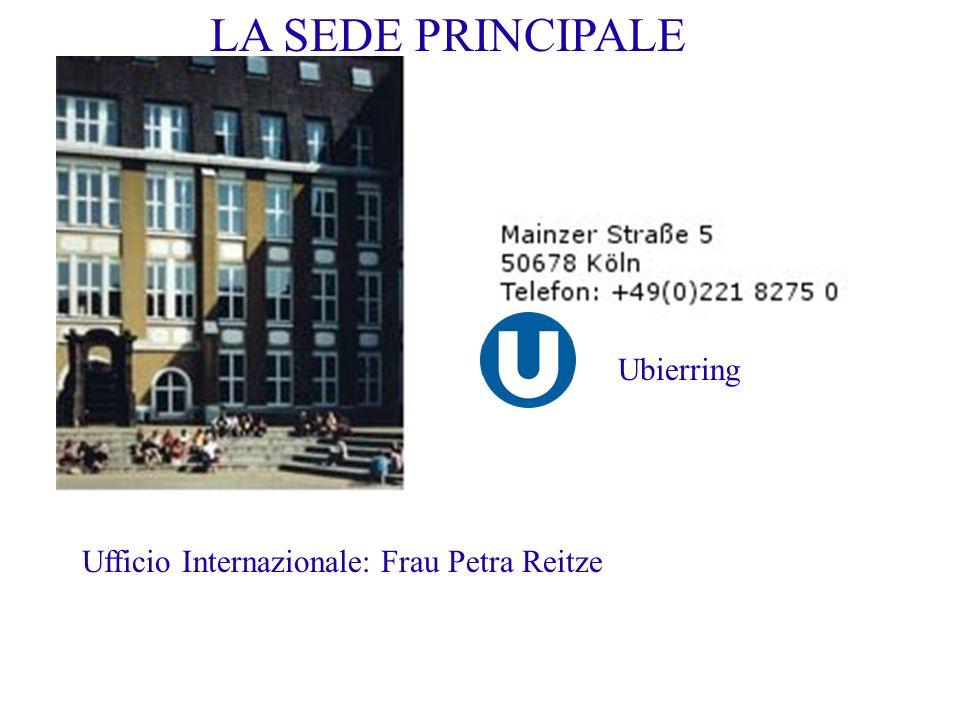LA SEDE PRINCIPALE Ubierring Ufficio Internazionale: Frau Petra Reitze