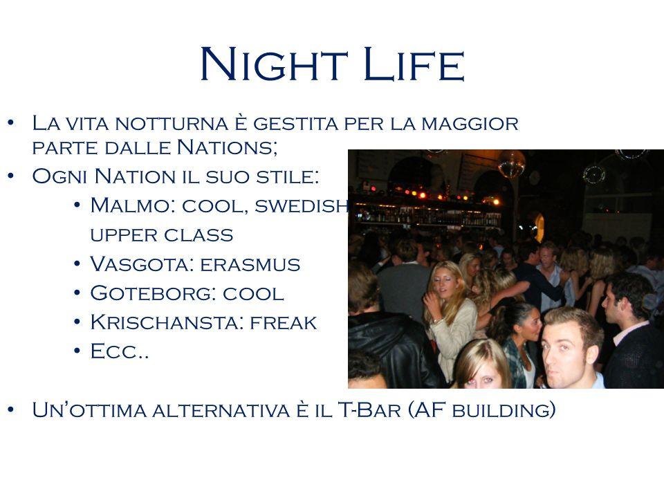 Night Life La vita notturna è gestita per la maggior parte dalle Nations; Ogni Nation il suo stile: