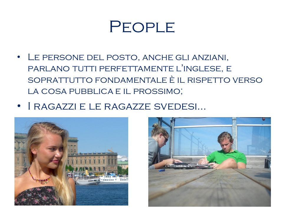 People I ragazzi e le ragazze svedesi…