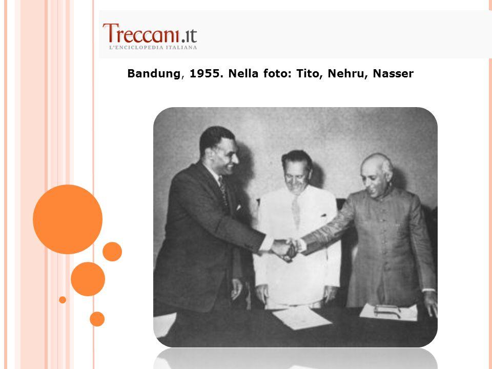 Bandung, 1955. Nella foto: Tito, Nehru, Nasser