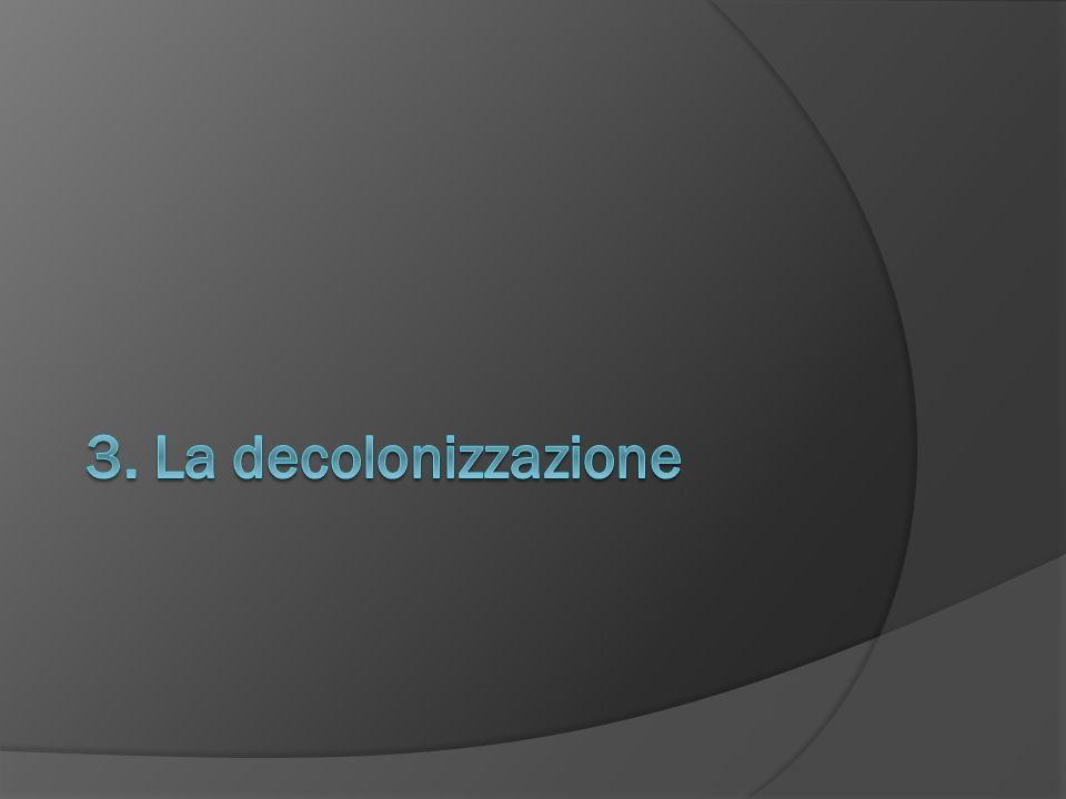 3. La decolonizzazione