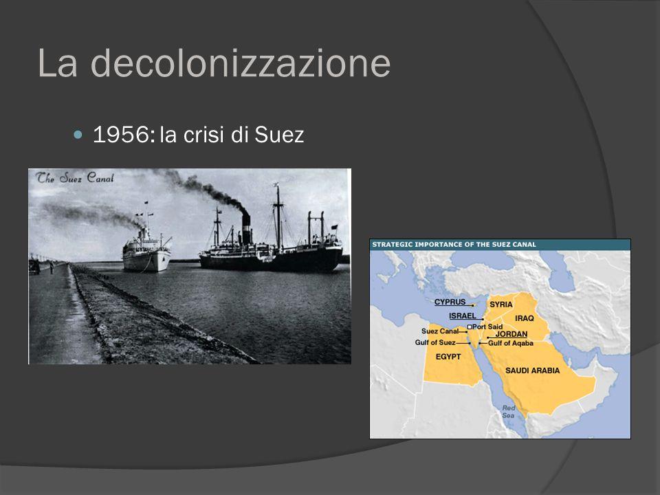 La decolonizzazione 1956: la crisi di Suez