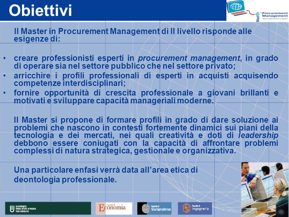 Obiettivi Il Master in Procurement Management di II livello risponde alle esigenze di: