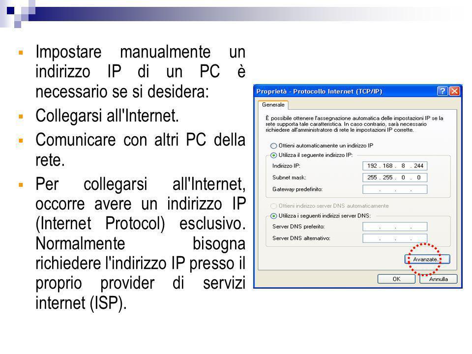 Impostare manualmente un indirizzo IP di un PC è necessario se si desidera: