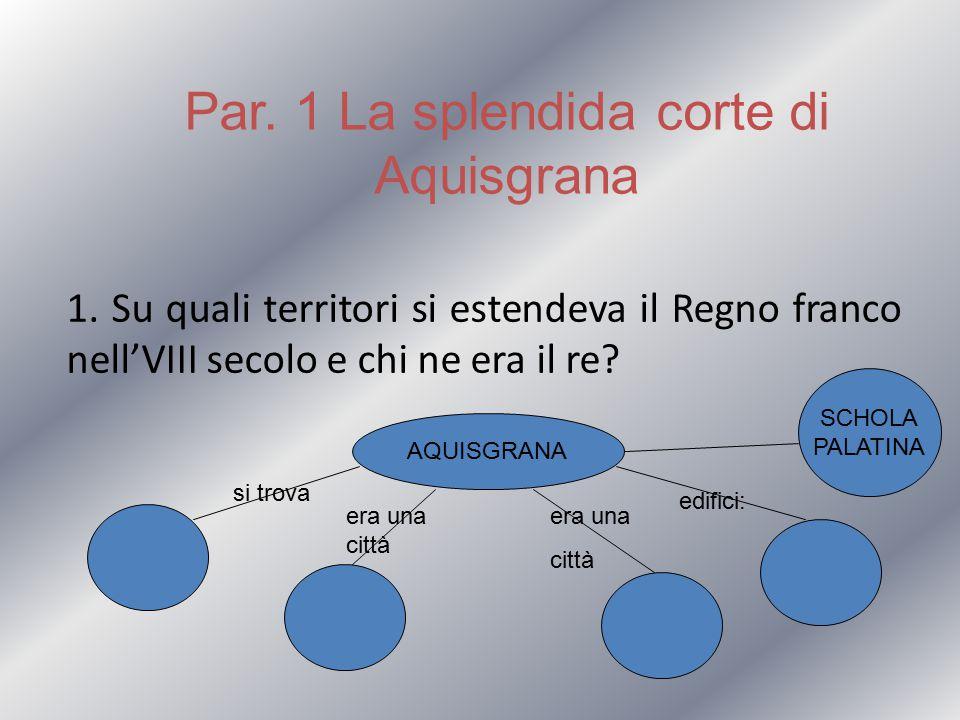 Par. 1 La splendida corte di Aquisgrana