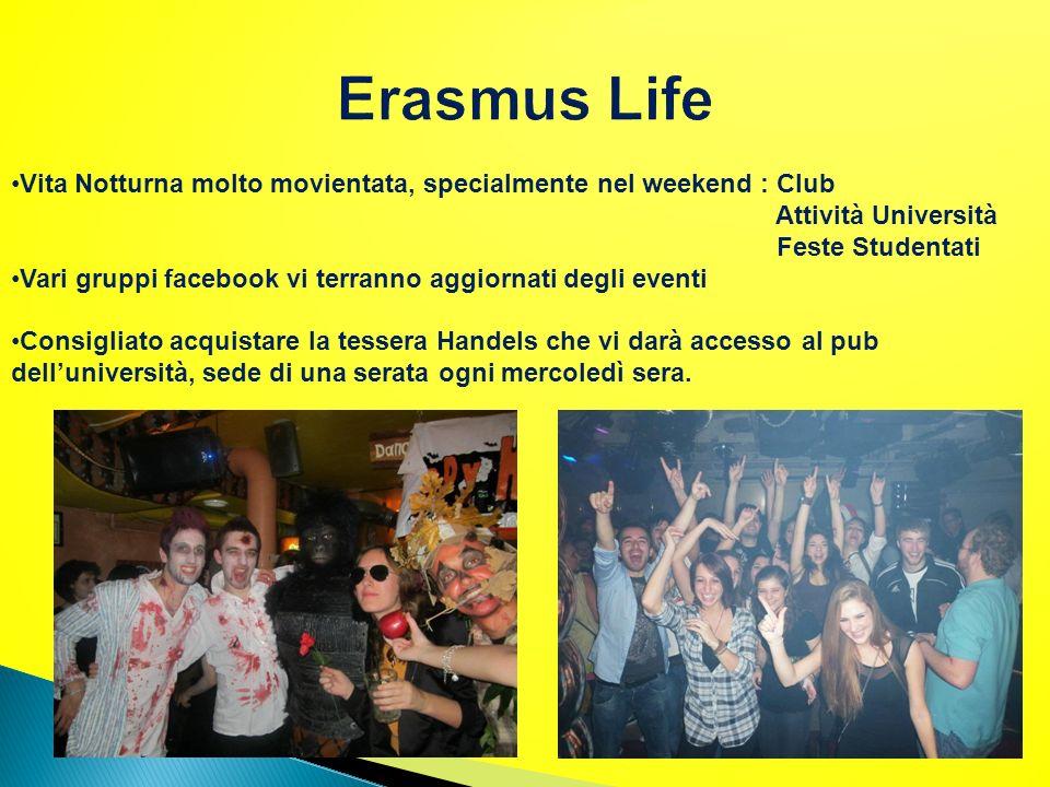 Erasmus Life Vita Notturna molto movientata, specialmente nel weekend : Club. Attività Università.