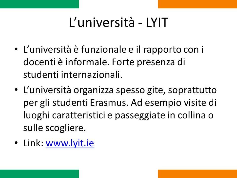 L'università - LYIT L'università è funzionale e il rapporto con i docenti è informale. Forte presenza di studenti internazionali.