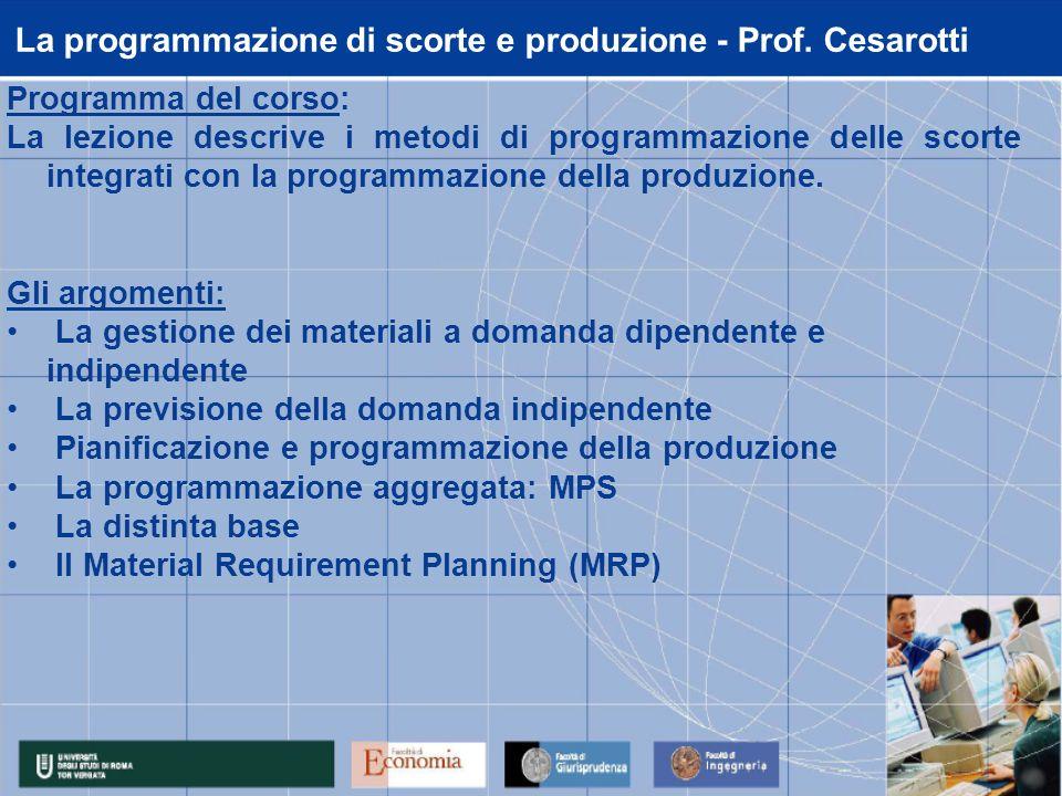 La programmazione di scorte e produzione - Prof. Cesarotti