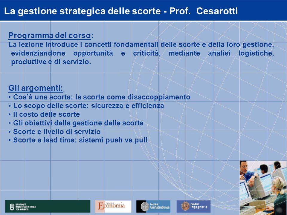 La gestione strategica delle scorte - Prof. Cesarotti