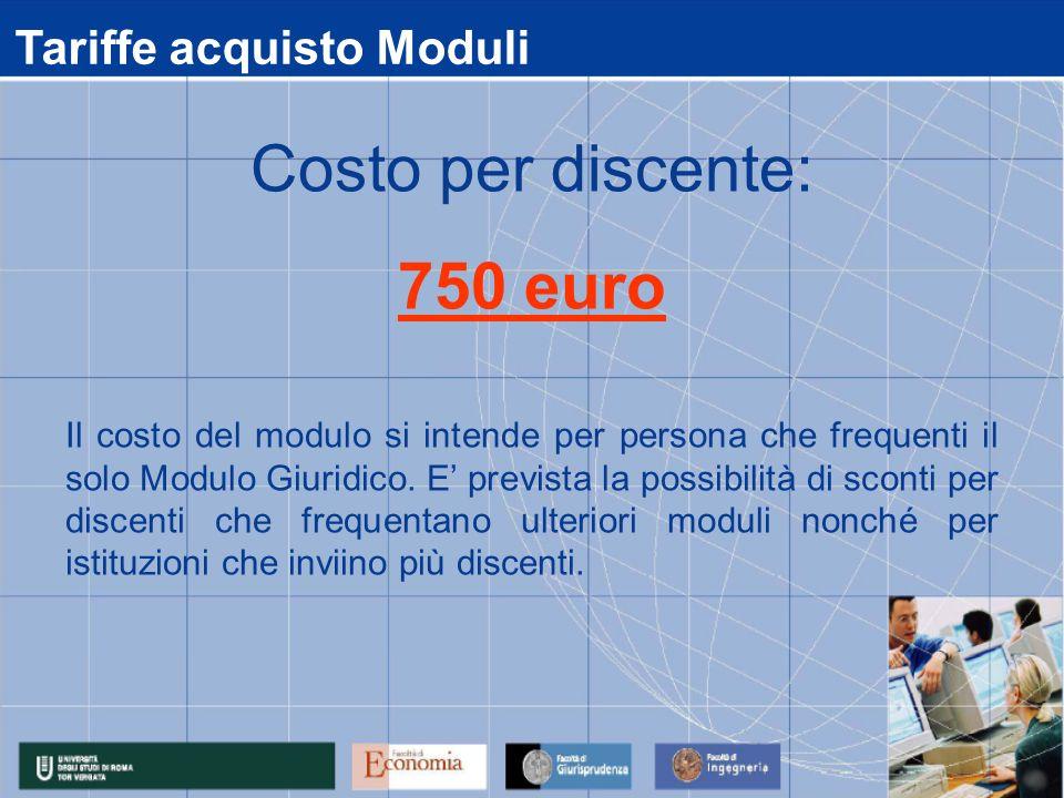 Costo per discente: 750 euro Tariffe acquisto Moduli