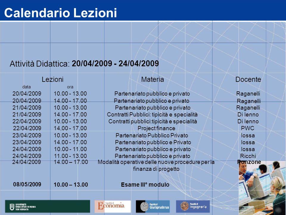 Calendario Lezioni Attività Didattica: 20/04/2009 - 24/04/2009 Lezioni