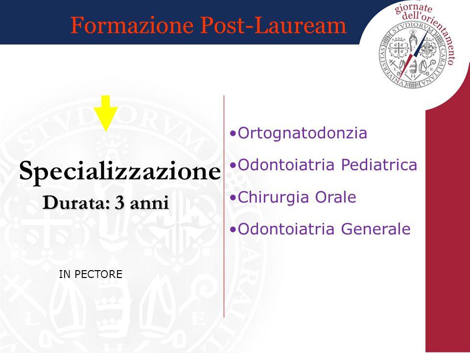 Specializzazione Formazione Post-Lauream Durata: 3 anni