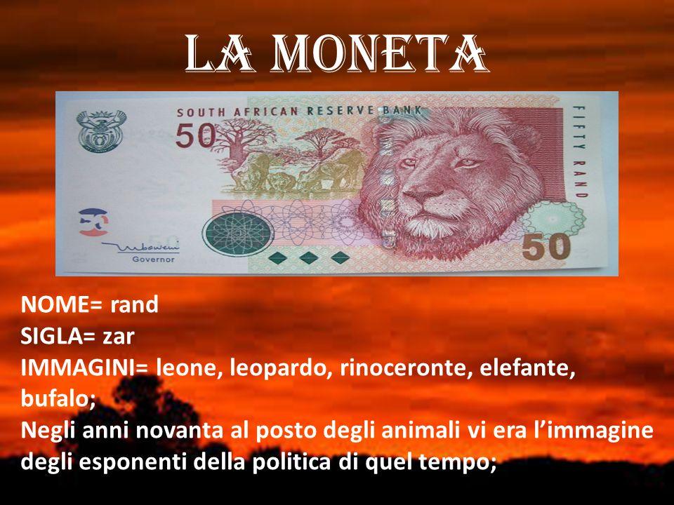 LA MONETA NOME= rand SIGLA= zar