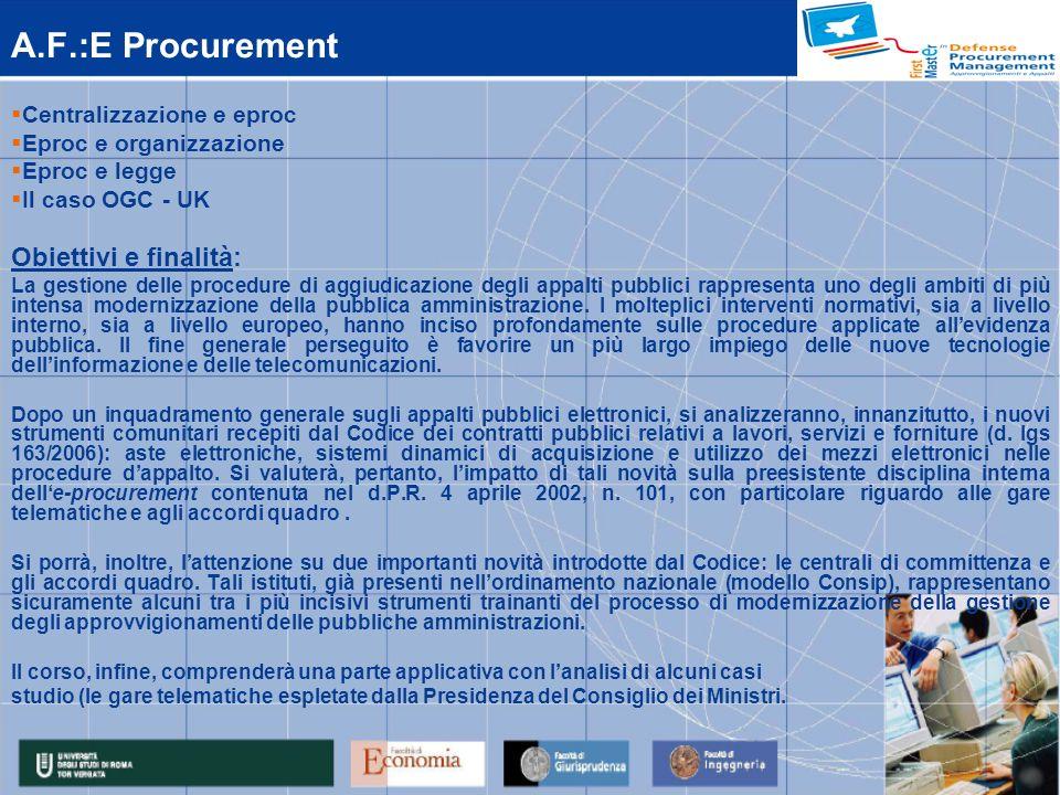 A.F.:E Procurement Obiettivi e finalità: Centralizzazione e eproc