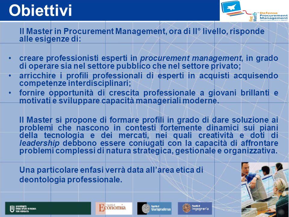 Obiettivi Il Master in Procurement Management, ora di II° livello, risponde alle esigenze di: