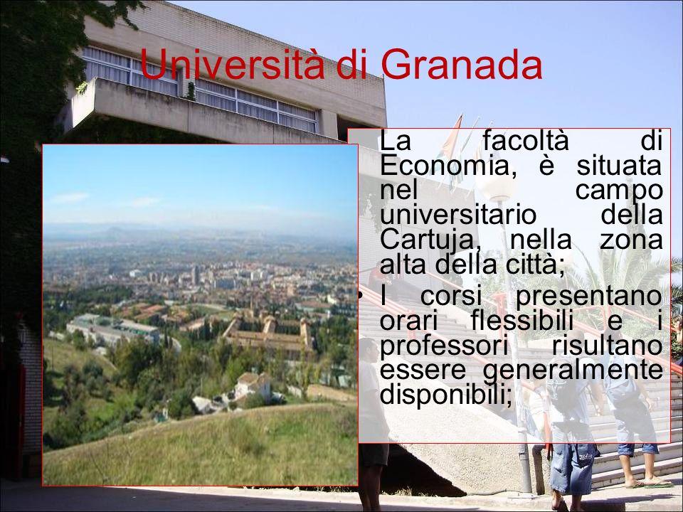 Università di Granada La facoltà di Economia, è situata nel campo universitario della Cartuja, nella zona alta della città;