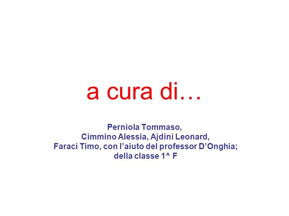 a cura di… Perniola Tommaso, Cimmino Alessia, Ajdini Leonard,