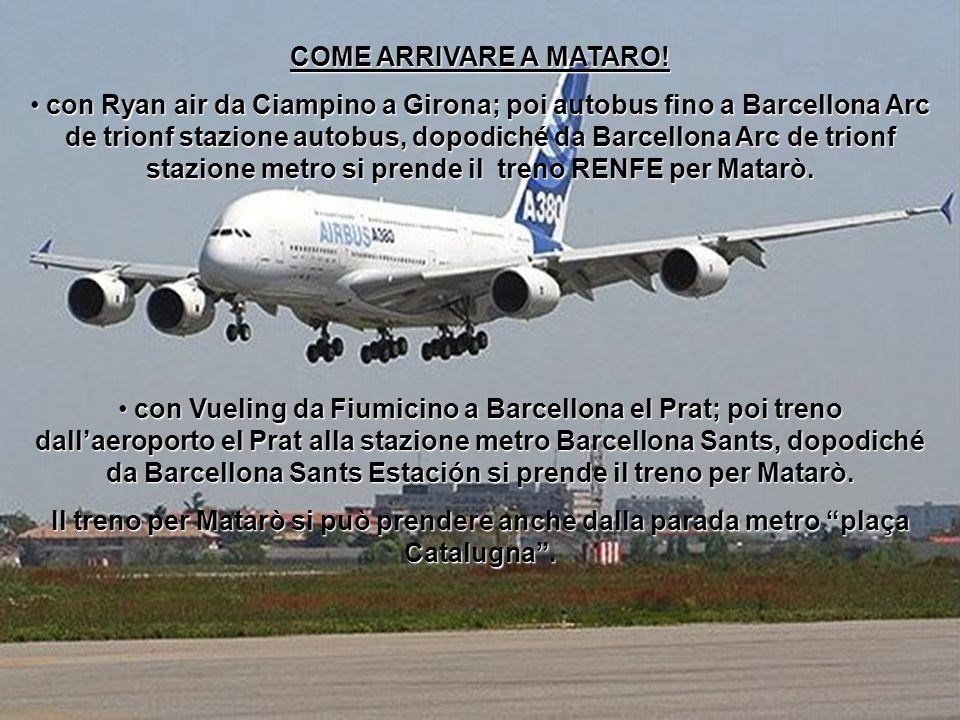 COME ARRIVARE A MATARO!