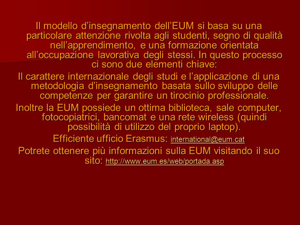 Efficiente ufficio Erasmus: international@eum.cat