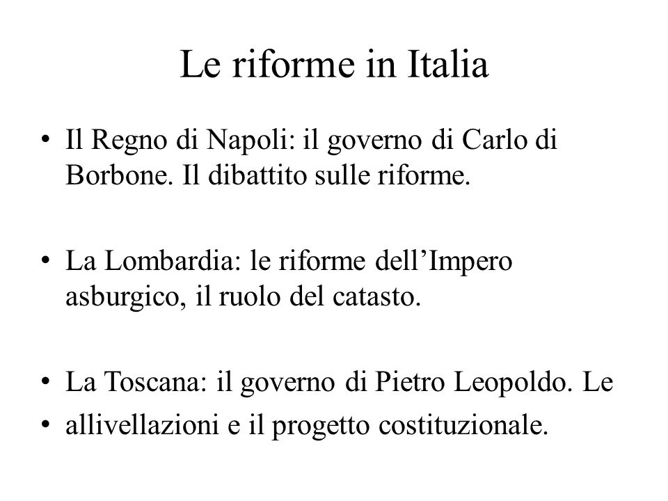 Le riforme in Italia Il Regno di Napoli: il governo di Carlo di Borbone. Il dibattito sulle riforme.