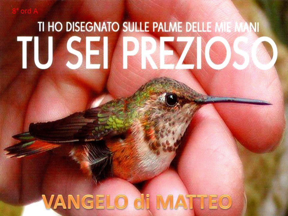 8° ord A VANGELO di MATTEO