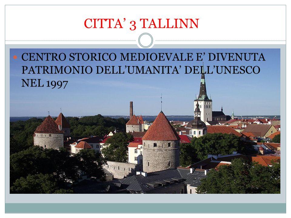 CITTA' 3 TALLINN CENTRO STORICO MEDIOEVALE E' DIVENUTA PATRIMONIO DELL'UMANITA' DELL'UNESCO NEL 1997.