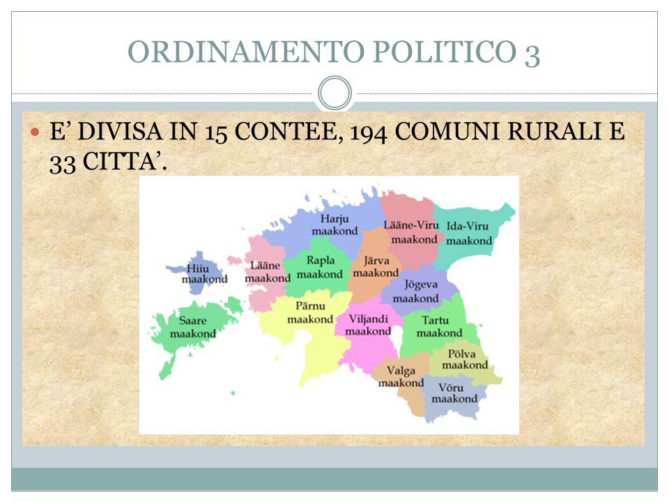 ORDINAMENTO POLITICO 3 E' DIVISA IN 15 CONTEE, 194 COMUNI RURALI E 33 CITTA'.