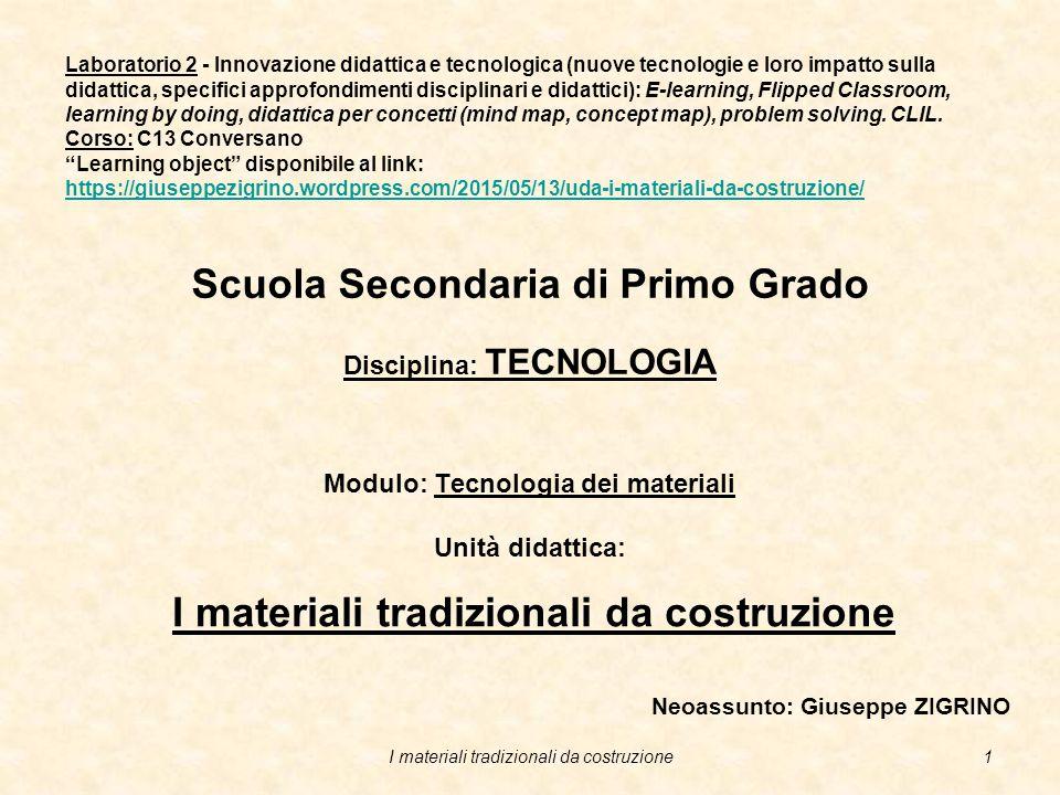 I materiali tradizionali da costruzione Neoassunto: Giuseppe ZIGRINO
