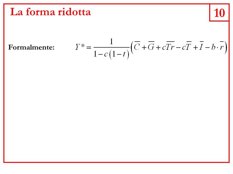 La forma ridotta 10 Formalmente: