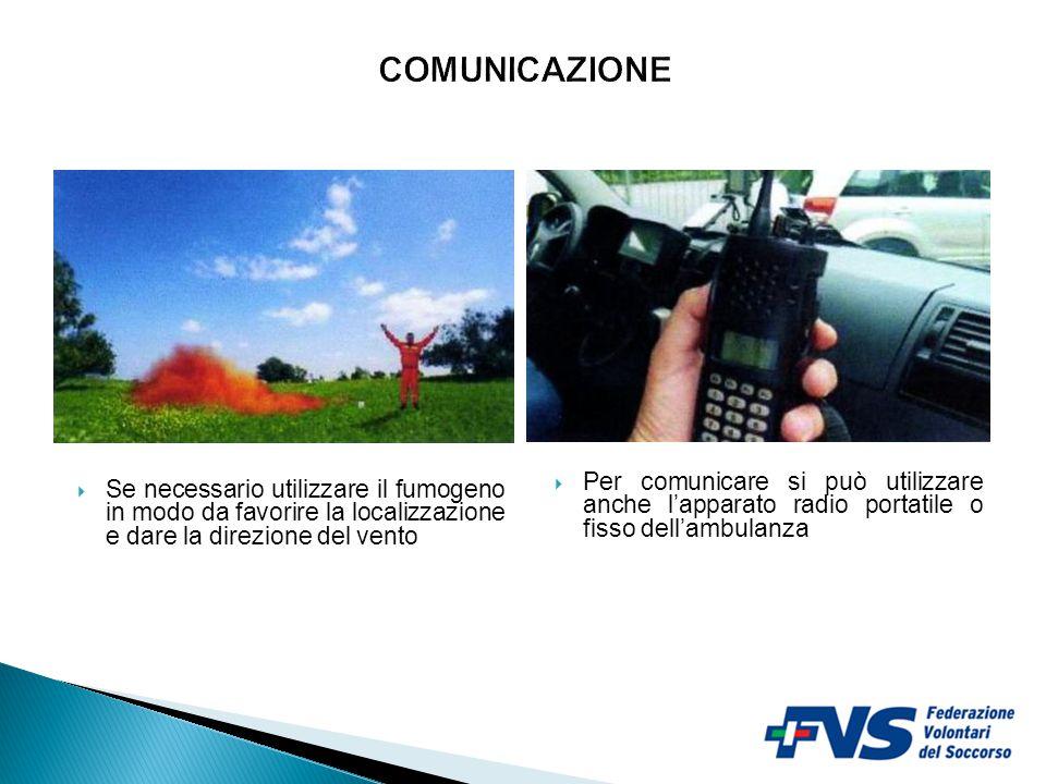 COMUNICAZIONE Per comunicare si può utilizzare anche l'apparato radio portatile o fisso dell'ambulanza.