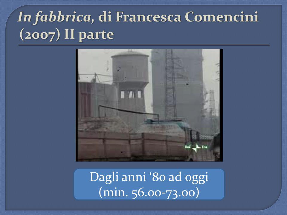 In fabbrica, di Francesca Comencini (2007) II parte