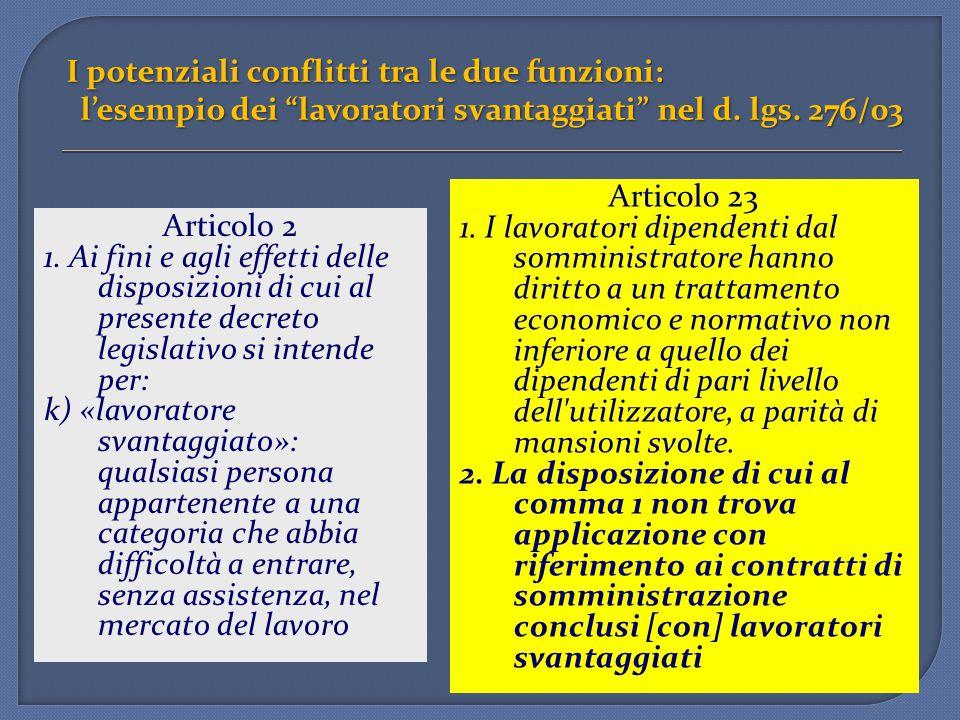 I potenziali conflitti tra le due funzioni: l'esempio dei lavoratori svantaggiati nel d. lgs. 276/03