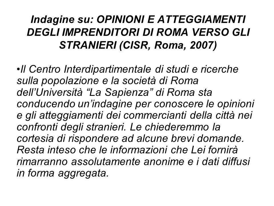 Indagine su: OPINIONI E ATTEGGIAMENTI DEGLI IMPRENDITORI DI ROMA VERSO GLI STRANIERI (CISR, Roma, 2007)