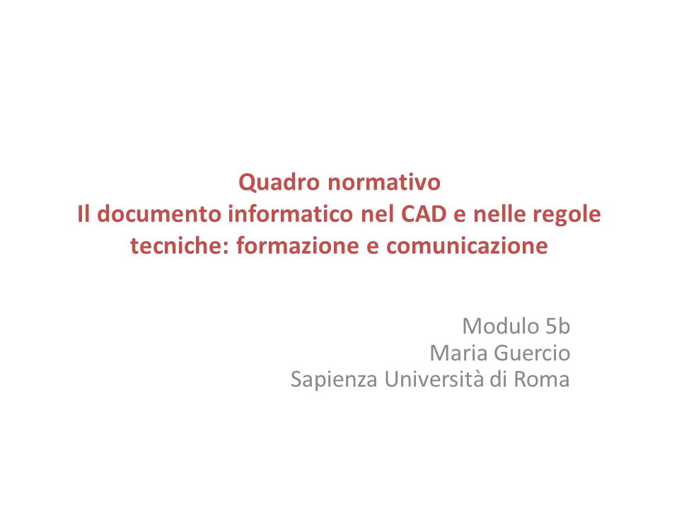 Modulo 5b Maria Guercio Sapienza Università di Roma