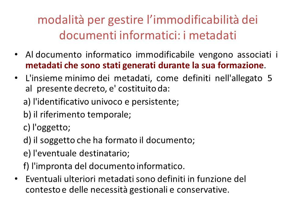 modalità per gestire l'immodificabilità dei documenti informatici: i metadati